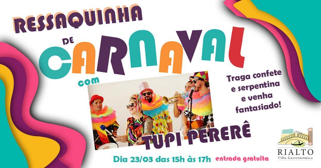 Tupi Pererê volta para Ressaquinha de Carnaval da Rialto