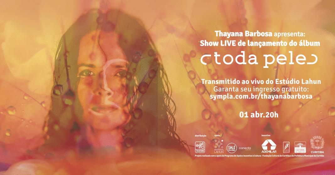"""""""Toda Pele"""", segundo álbum da cantora e compositora Thayana Barbosa transpõe poeticamente para música, o turbu"""