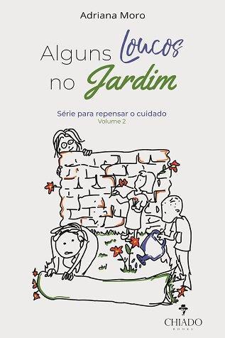 Alguns Loucos no Jardim é lançado na Livraria Cultura