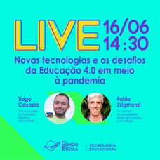 Live aborda o uso das novas tecnologias e os desafios da educação 4.0 durante a pandemia