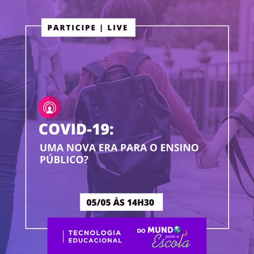 Live debate o futuro para o Ensino Público,  nesta terça-feira (5)
