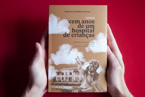 """LANÇAMENTO REMOTO DE LIVRO E EXPOSIÇÃO """"CEM ANOS DE UM HOSPITAL DE CRIANÇAS"""