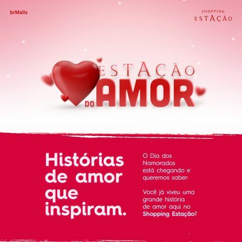 Campanha de Dia dos Namorados do Shopping Estação convida o público a contar suas histórias de amor