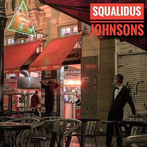 A banda Squalidus Johnsons lança seu mais novo EP, com músicas que homenageiam bares e restaurantes