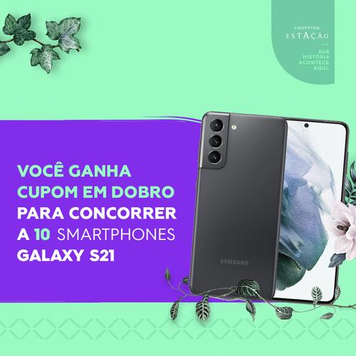No Dia das Mães, Shopping Estação sorteia 10 smartphones Samsung Galaxy S21 e arrecada cestas básicas
